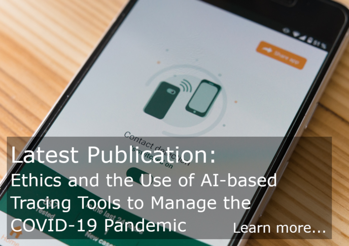Latest Publication: Ethics and the Use of AI-based Tracing Tools to Manage the COVID-19 Pandemic