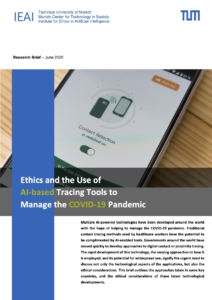 TUM IEAI Research Brief, June 2020: Ethics and the Use of AI-based Tracing Tools to Manage the COVID-19 Pandemic