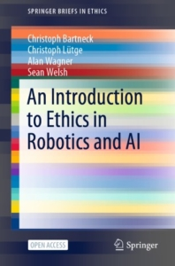 An Introduction to Ethics in Robotics and AI by Springer Nature Publications