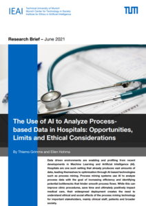 June 2021 IEAI – Research Brief: The Use of AI to Analyze Process-based Data in Hospitals: Opportunities, Limits and Ethical Considerations
